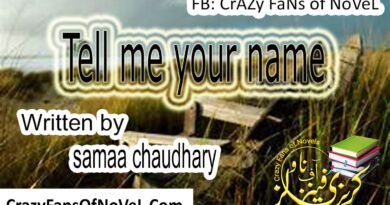 Tell Me Your Name by Samaa Chaudhary (Complete Novel)
