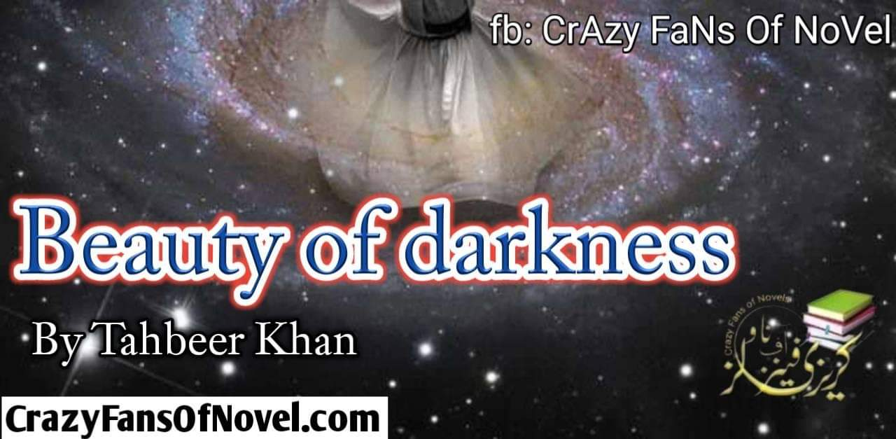 Beauty in the darkness By Tahbeer Khan (Compleat Novel)